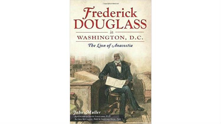 《弗雷德里克·道格拉斯在华盛顿特区》,约翰·穆勒、伊达·琼斯 著,出版:History Press